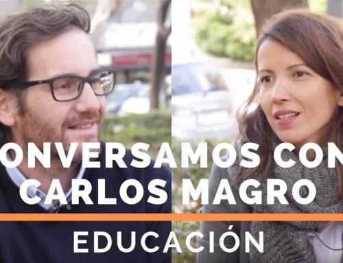 Conversamos con Carlos Magro sobre educación