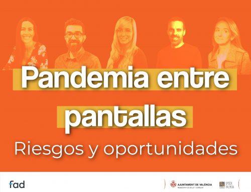 """Webinar: """"Pandemia entre pantallas: riesgos y oportunidades"""""""